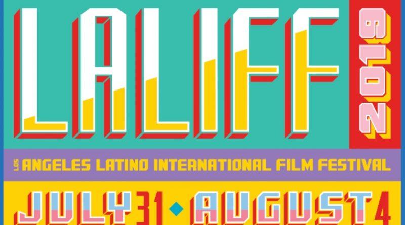 Los Angeles Latino International Film Fest 2019 Line-up